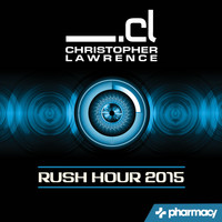 Christopher Lawrence - Rush Hour: Best of 2015
