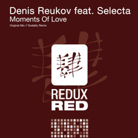 Denis Reukov feat. Selecta - Moments Of Love