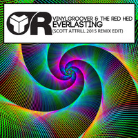 Vinylgroover & The Red Hed - Everlasting (Scott Attrill 2015 Remix Edit)