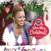 Avery*Sunshine - Never Knew Christmas