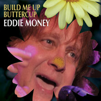 Eddie Money - Build Me Up Buttercup