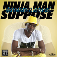 Ninja Man - Suppose (Survival Story) - Single