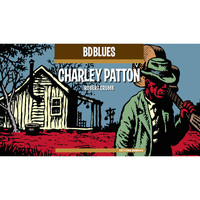 Charley Patton - BD Music Presents Charley Patton
