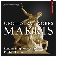 London Symphony Orchestra - Andreas Makris: Orchestral Works