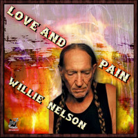 Willie Nelson - Love & Pain - Willie Nelson