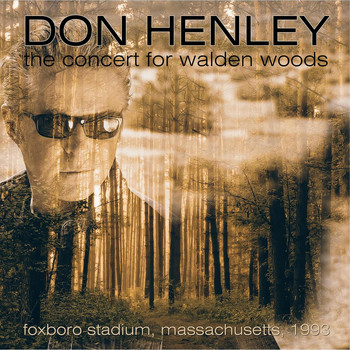 Don Henley - The Concert for Walden Woods, Foxboro, USA, 1993 - FM Radio Broadcast