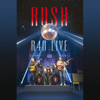 Rush - R40 Live (Live At Air Canada Centre, Toronto, Canada / June 2015)