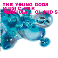 The Young Gods - Music for Artificial Clouds