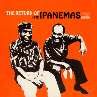 The Ipanemas - The Return of the Ipanemas