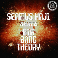 Seamus Haji - Seamus Haji Presents Big Bang Theory