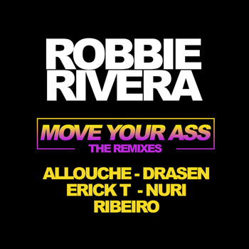 Robbie Rivera - Move Your Ass