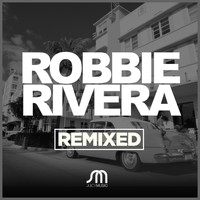 Robbie Rivera - Remixed
