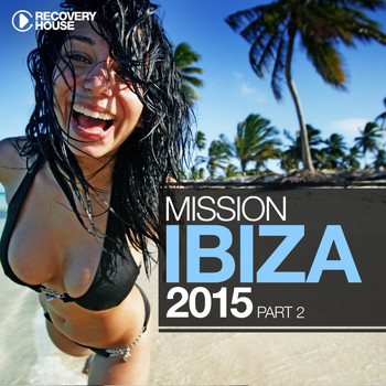 Various Artists - Mission Ibiza 2015, Pt. 2