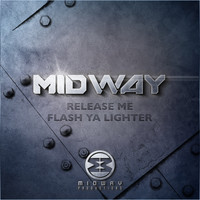 Midway - Release Me / Flash Ya Lighter