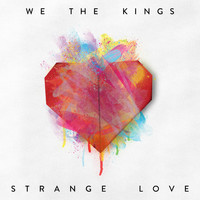 We The Kings - Strange Love