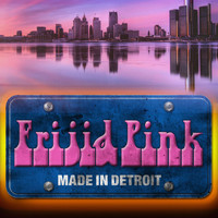 Frijid Pink - Made in Detroit