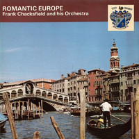 Frank Chacksfield - Romantic Europe