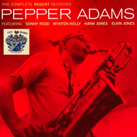 Pepper Adams - The Complete Regent Sessions