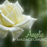 Music For Absolute Sleep & Massage & Angels Of Relaxation - Angelic Massage Music for Deep Sleep