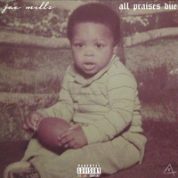 Jae Millz - All Praises Due (Explicit)