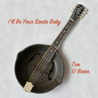 Tim O'brien - I'll Be Your Santa Baby