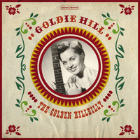 Goldie Hill - The Golden Hillbilly
