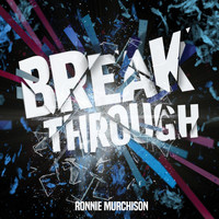 Ronnie Murchison - Break Through