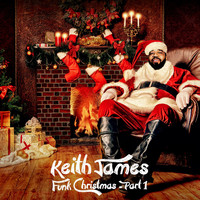 Keith James - Funk Christmas, Pt. 1