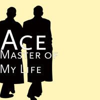 Ace - Master of My Life