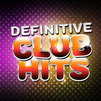 Ultimate Dance Hits - Definitive Club Hits