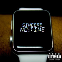 Sincere - No Time