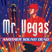 Mr. Vegas - Another Sound Dead