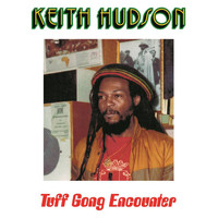 Keith Hudson - Tuff Gong Encounter