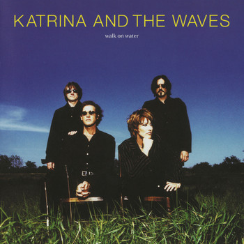 Katrina And The Waves - Walk On Water (Expanded Edition)