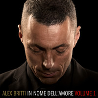 Alex Britti - In nome dell'amore (volume 1)