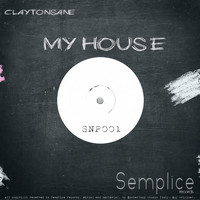 Claytonsane - My House
