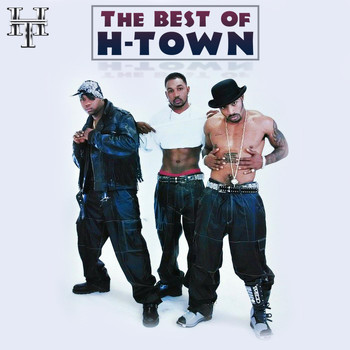 H-Town - The Best of H-Town