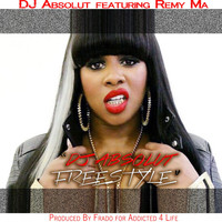 Remy Ma - DJ Absolut Freestyle (feat. Remy Ma)