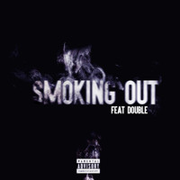 Double - Smoking Out (feat. Double)
