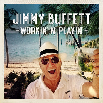 Jimmy Buffett - Workin' 'n' Playin' - Single