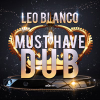 Leo Blanco - Must Have Dub (Explicit)