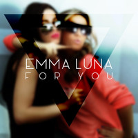 Emma Luna - For You