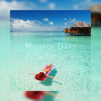 Monroe Days - A Better Time