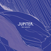 Jupiter - Tiki Nights - EP