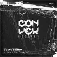 Sound Shifter - Life You Been Through - EP