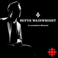 Rufus Wainwright - Je reviendrai à Montréal - Single