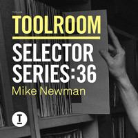 Mike Newman - Toolroom Selector Series 36: Mike Newman