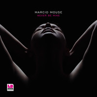Marcio Mouse - Never Be Mine