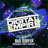 Bad Surfer - Overdoze / Dirty Biscuit