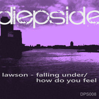 Lawson - Falling Under / How Do You Feel